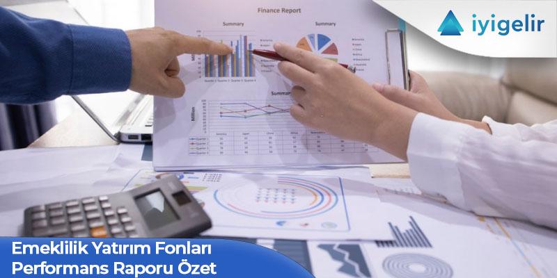 Emeklilik Yatırım Fonları Performans Raporu Özet